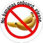 No bananas onboard, please.